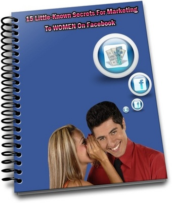 Product picture How To Make Marketing to Women on Facebook:Secret Unknown